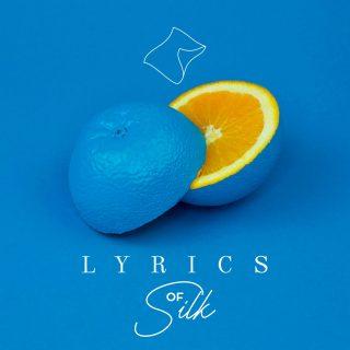 Lyrics of Silk